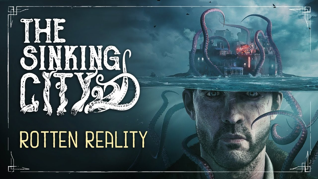 The Sinking City – Rotten Reality-Trailer